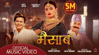MAISAAB (मैसाब) - New Nepali Song || PAUL SHAH, CHOKEYLA SHERPA || SATYA - SWAROOP