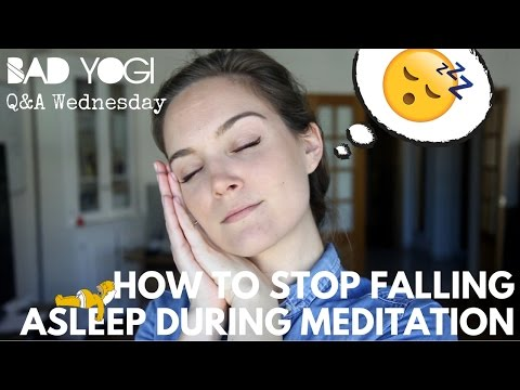 Q&A: How do you stop falling asleep in meditation?