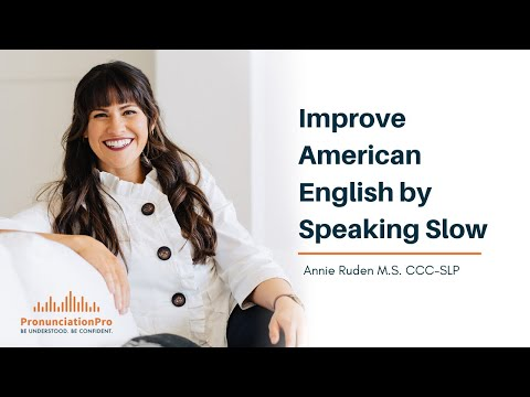 Improve American English by Speaking Slow