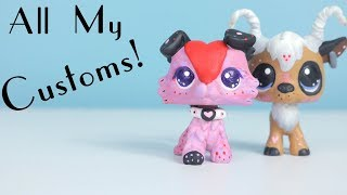 All My LPS Customs! (UPDATED)