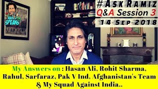 Q & A Session 3   Ask Ramiz   14-Sep-2018   Ramiz Speaks