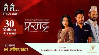 "Lai Lai -""Prasad"" Nepali Movie Lyrical Song Video || Bipin Karki, Nischal Basnet, Namrata Shrestha"