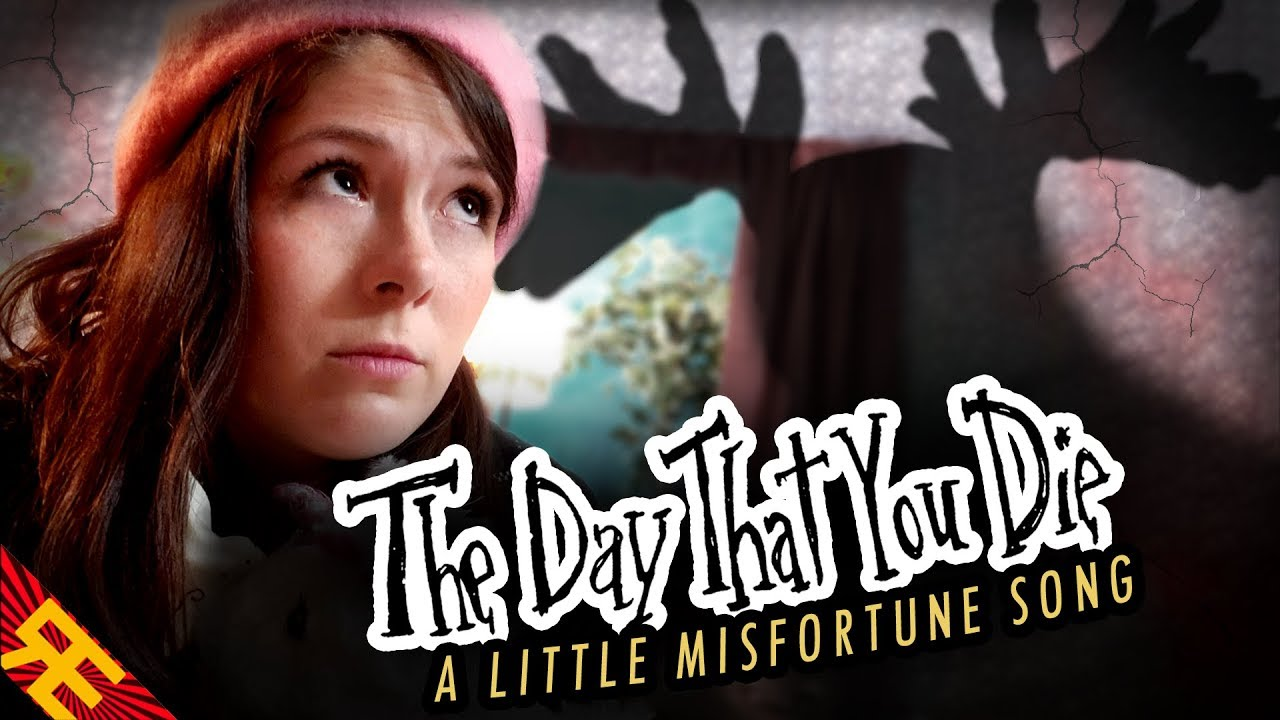 THE DAY THAT YOU DIE: A Little Misfortune Song [by Random Encounters] (feat. The Stupendium)