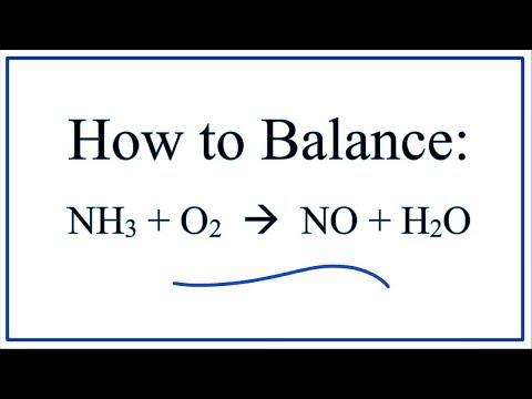 How to Balance:    NH3 + O2  =  NO + H2O