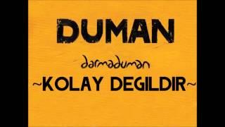 Download Duman - Kolay Değildir Video