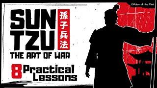 Sun Tzu ⊛ The  Art of War [ 8 Practical Lessons ]