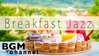 Breakfast Jazz Music - Relaxing Cafe Music - Jazz & Bossa Nova Music For Breakfast, Work, Study