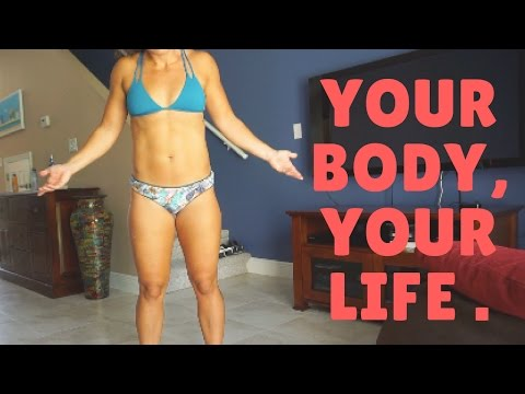 Your Body, Your Life.