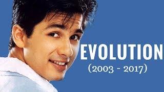Shahid Kapoor Evolution (2003 - 2017)