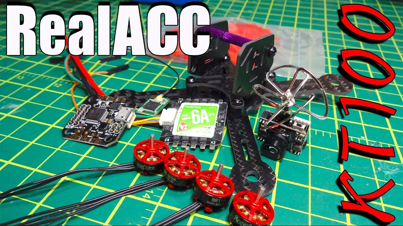 RealACC KT100 Micro Brushless Quad Build