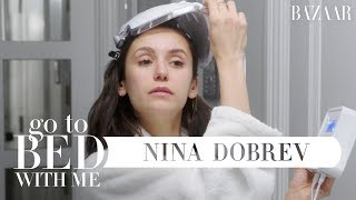 Nina Dobrev's Nighttime Skincare Routine   Go To Bed With Me   Harper's BAZAAR