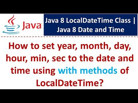 How to set year, month, day, hour, min, sec to the date and time using with methods of LocalDateTime