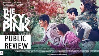 The Sky Is Pink Public Review   BOI   By The People   Priyanka Chopra Jonas   Farhan Akhtar