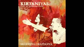 Kirtaniyas - Sri Krsna Chaitanya - Live at Rudra Mandir