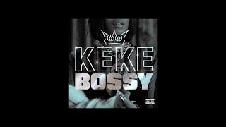 KEKE - BOSSY (Explicit)