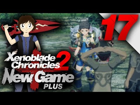 Let's Play: Xenoblade Chronicles 2 [New Game Plus] - Part 17