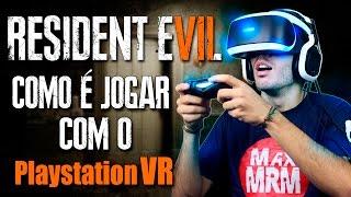 Resident Evil 7 - Como é jogar com o PLAYSTATION VR ( PS4 Pro / PSVR )
