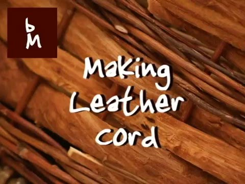 Making Leather Cord