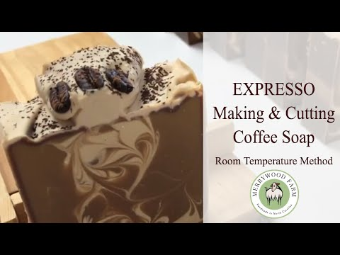 Expresso | Making & Cutting Coffee Soap | Room Temperature Method | Merrywood Farm | 2018 Soap