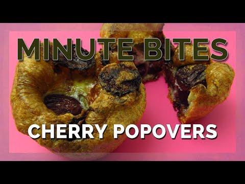 MINUTE BITES - CHERRY POPOVERS