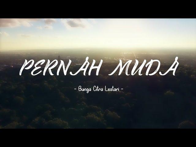 Bunga Citra Lestari - Pernah Muda(Lyrics video)
