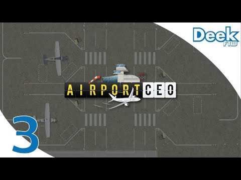 Let's Play Airport CEO - 3 - Our First Flights - General Aviation, Fuel Contract, More Planning