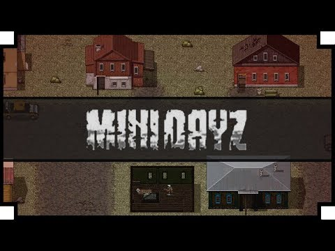Mini DAYZ - (Zombie Survival Game)