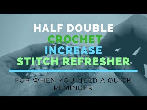 Half Double Crochet Increase (HDC INC) Super Fast Stitch Refresher Tutorial