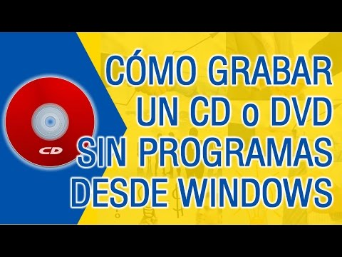 Como Grabar un CD Sin Programas | Windows 7/8/10