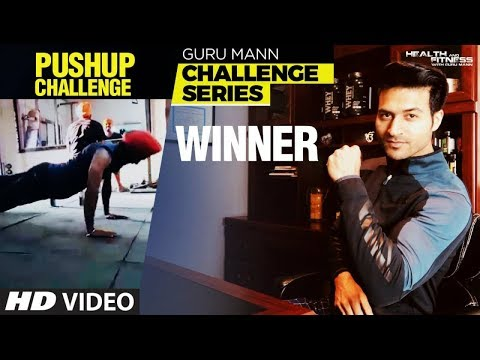 WINNER of PUSH UP CHALLENGE - Guru Mann PUSH UP CHALLENGE