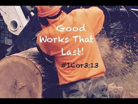 GOOD WORKS THAT LAST! (1 Corinthians 3:13) #faith