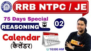 Class -02 || RRB NTPC 75 Days Special  /JE || REASONING || by PRIYAL MA'AM ||Calendar