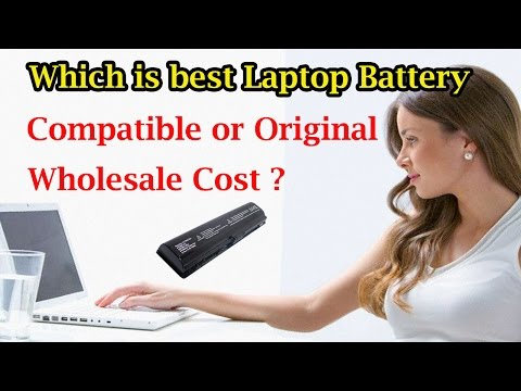 How to know which is Best Laptop Battery Compatible or Original ?