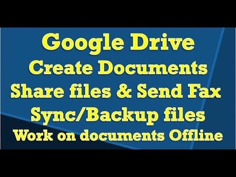 Google Drive - Create Documents, Send Fax, share files, Backup, work offline