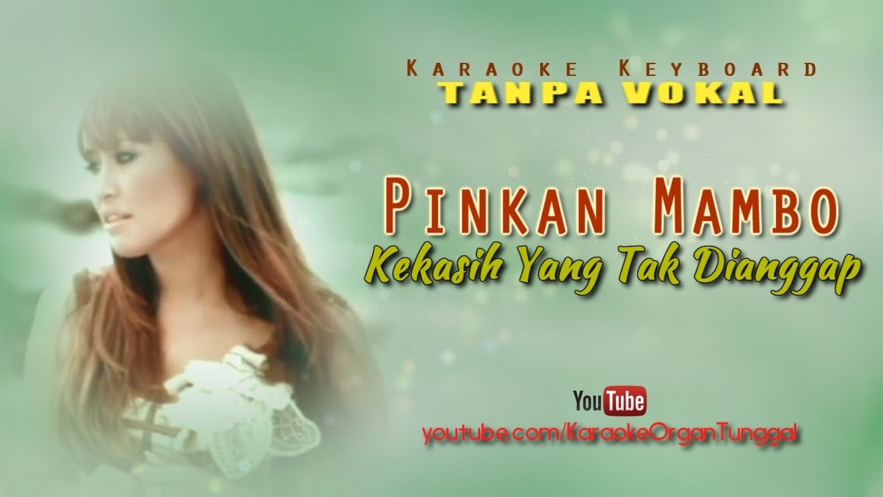 Download Pinkan Mambo - Kekasih Yang Tak Dianggap   Karaoke Keyboard Tanpa Vokal MP3 Gratis