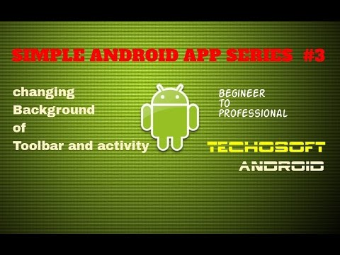 changing Background of toolbar & Activity using android color codes and images techosoft