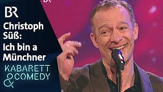 Christoph Süß - Ich bin a Münchner | Bestes Kabarett | BR Kabarett & Comedy