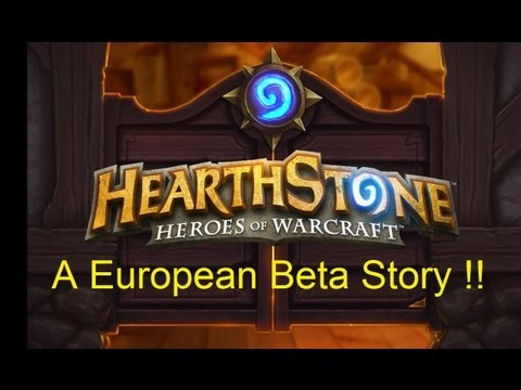 HEARTHSTONE BETA !! (From a European Point of View) !!