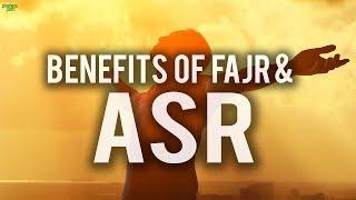 THE SECRETS OF FAJR & ASR PRAYER