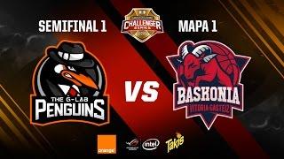 The G-Lab Penguins vs ThunderX3 Baskonia-Clasificatorio Challenger Series-Mapa 1-#ChallengerSemis