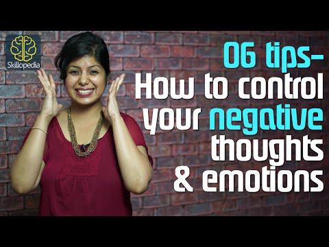 06 tips to control your negative thoughts & emotions. ( Soft skills by Skillopedia)