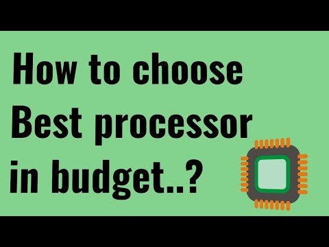 How to choose best processor/CPU for PC in budget ?