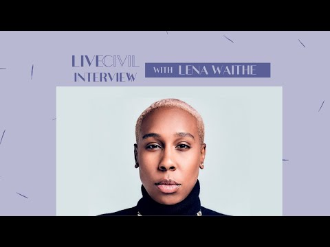 Live Civil Interview with Lena Waithe