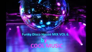 85 32 MB] Download Funky Disco House MIX VOL 6 by COOL MUSIC