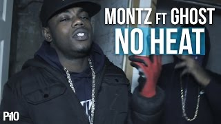 P110 - Montz Ft. Ghost - No Heat [Music Video]