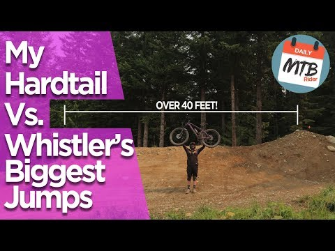 Attempting Crabapple Hits On My Hardtail // The Biggest Jumps At Whistler Bike Park