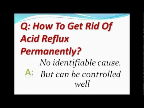 How To Get Rid Of Acid Reflux Permanently?