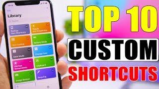 TOP 10 iOS 12 Custom Shortcuts * MUST HAVE *