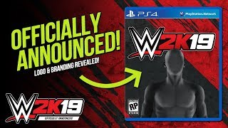 WWE 2K19 Officially Announced, Plus Branding Preview! (WWE 2K19 News)
