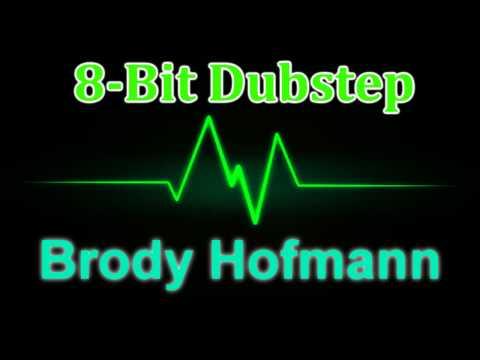 8-Bit Dubstep - Brody Hofmann